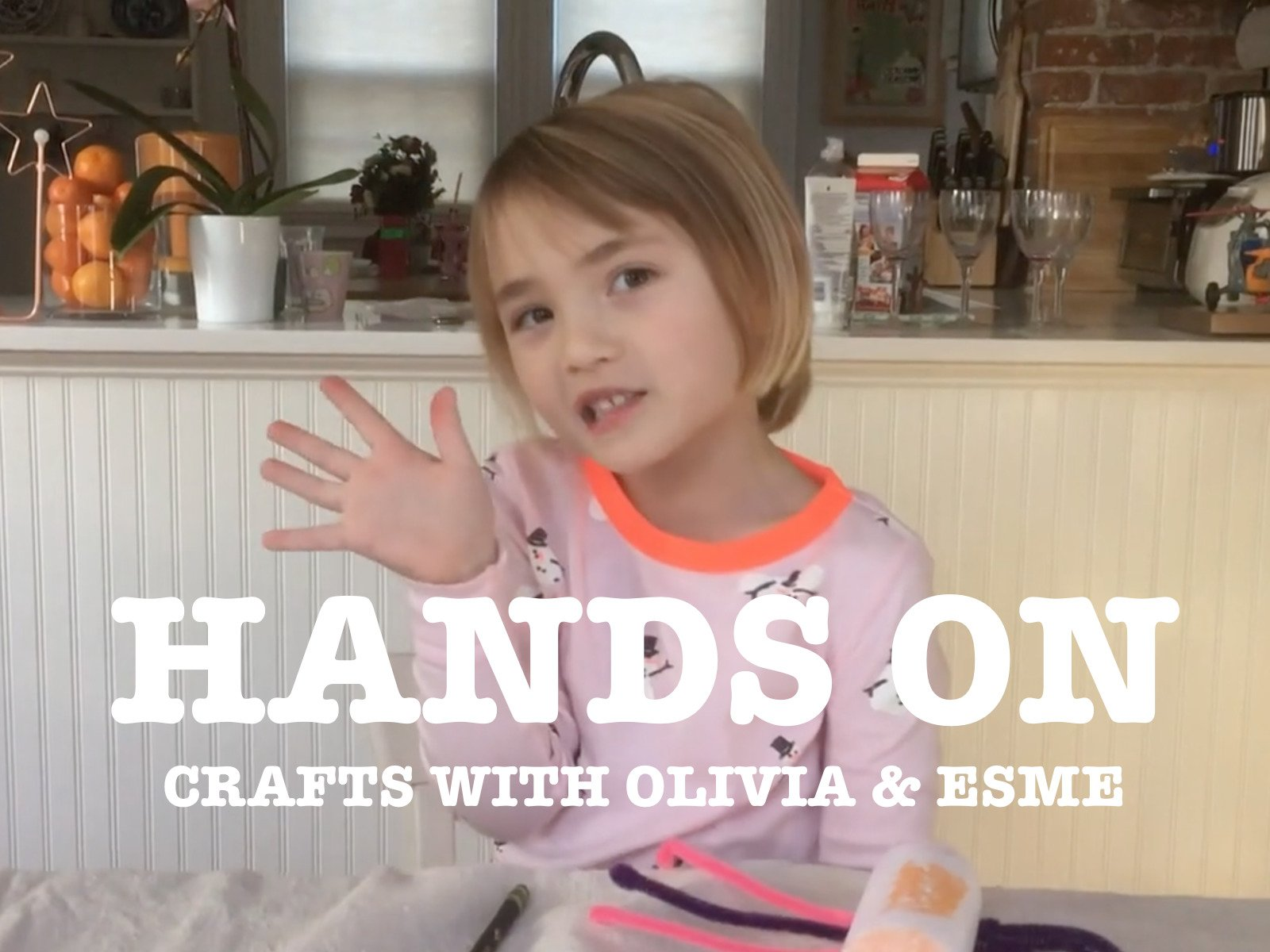 Hands On: Crafts with Olivia & Esme - Season 1
