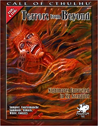 Terrors From Beyond: Nightmares Unraveled in Six Scenarios (Call of Cthulhu Horror Roleplaying) (Call of Cthulhu Roleplaying)