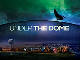 Under the Dome - Staffel 3