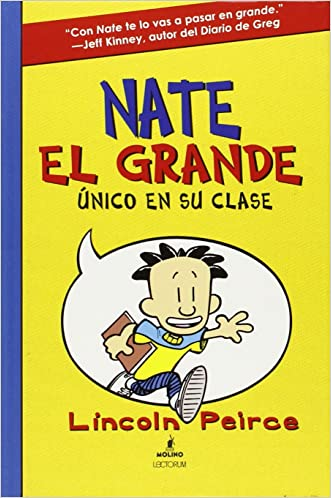 Nate El Grande: Unico en su clase / Big Nate: In A Class By Himself (Big Nate (Harper Collins)) (Spanish Edition) written by Lincoln Peirce