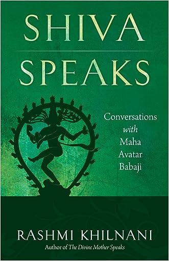 Shiva Speaks: Conversations with Maha Avatar Babaji