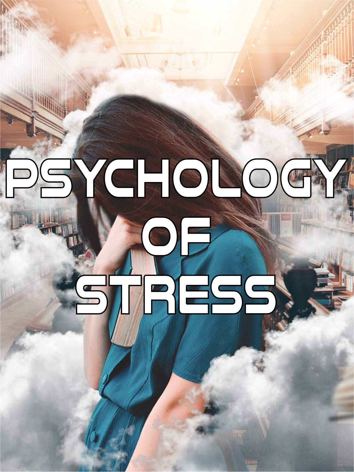 Psychology of Stress on Amazon Prime Instant Video UK