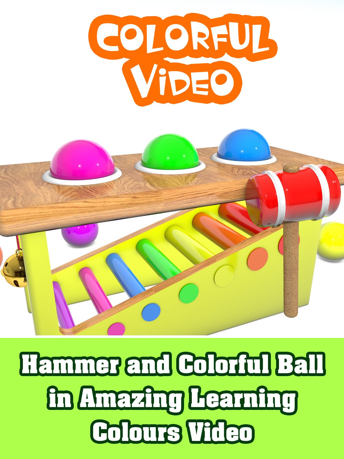Hammer and Colorful Ball in Amazing Learning Colours Video