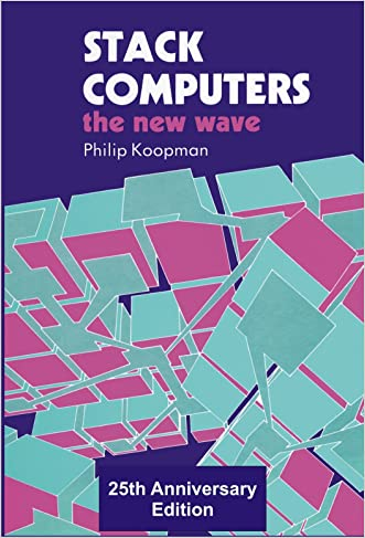 Stack Computers: The New Wave written by Philip Koopman