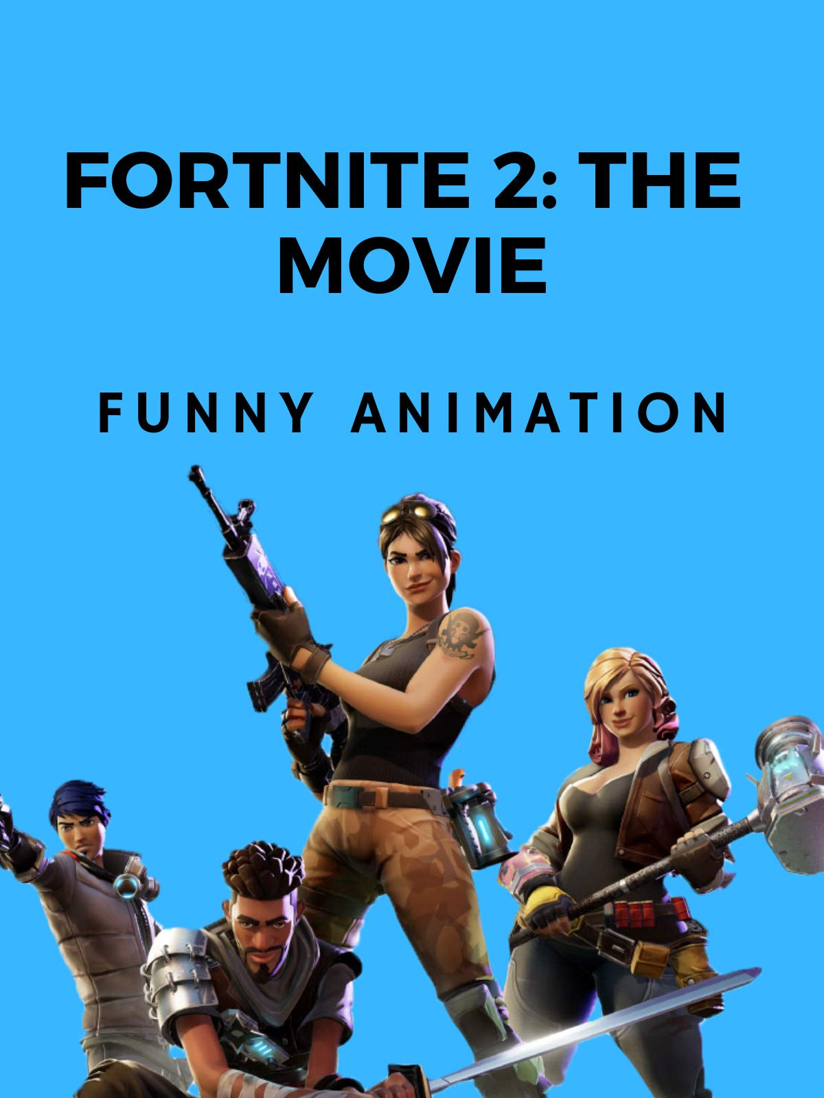 Fortnite: The Movie 2 (Funny Animation) on Amazon Prime Video UK
