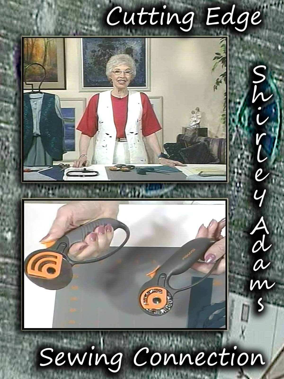 Cutting Edge with Shirley Adams Sewing Connection