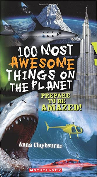 100 Most Awesome Things On The Planet written by Anna Claybourne