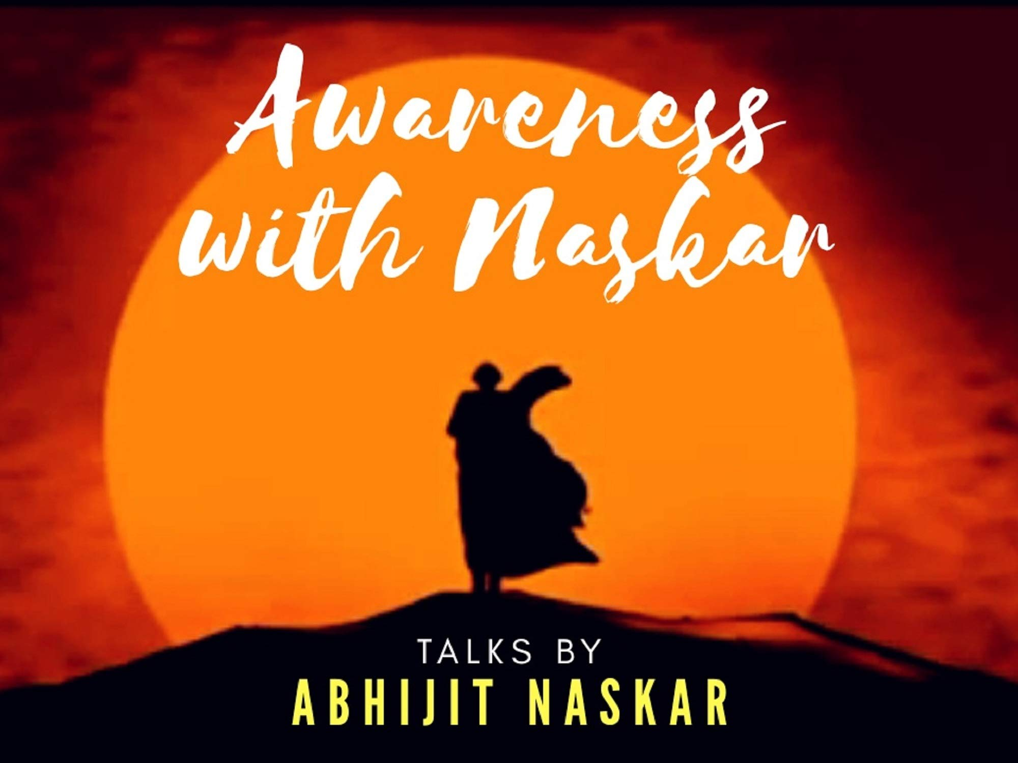 Awareness with Naskar - Talks by Abhijit Naskar