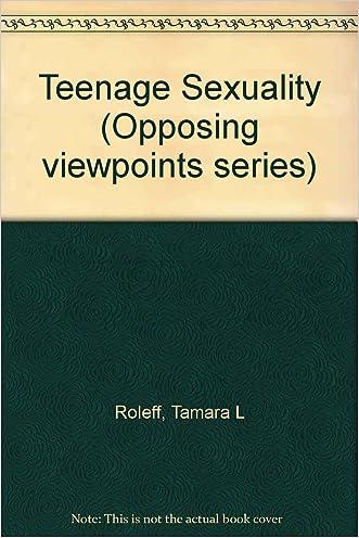 Teen Sex : Opposing Viewpoints