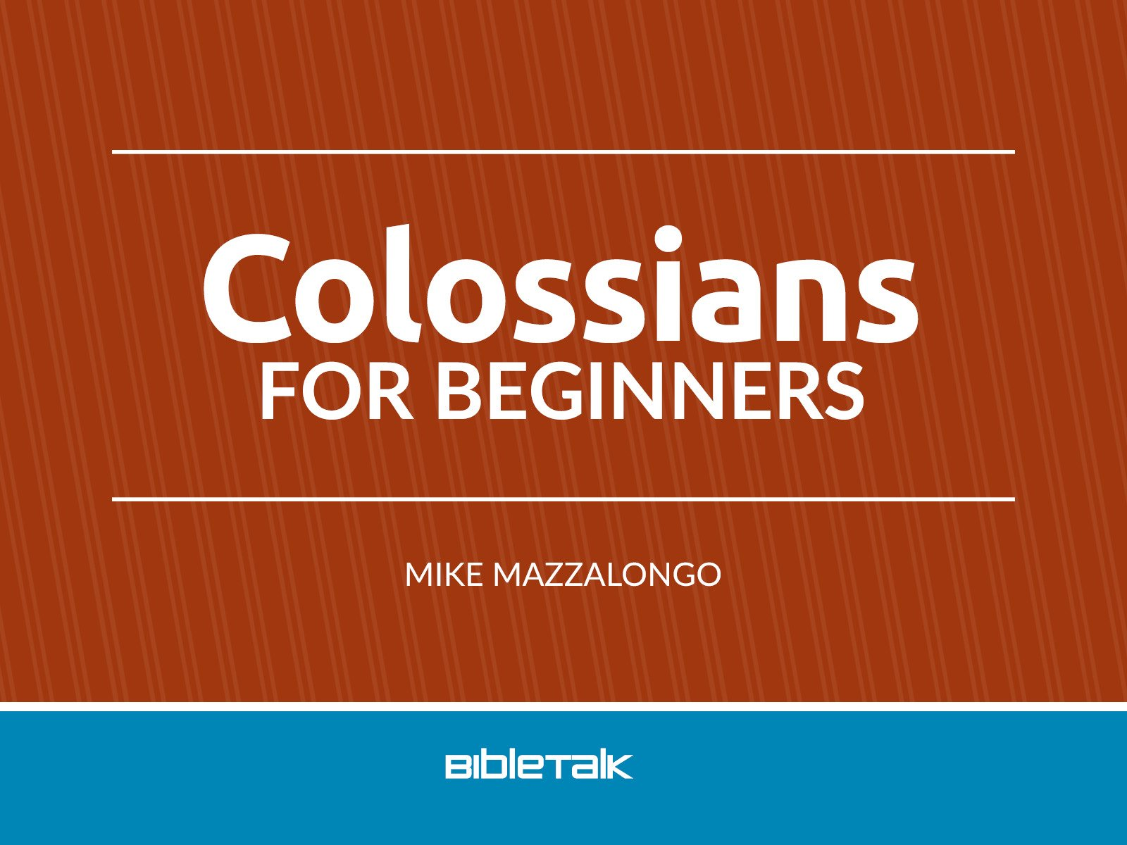 Colossians for Beginners - Season 1