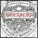 Rotherweird Audiobook by Andrew Caldecott Narrated by Kris Dyer