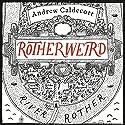 Rotherweird Hörbuch von Andrew Caldecott Gesprochen von: Kris Dyer