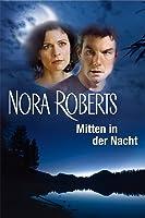 Nora Roberts - Mitten in der Nacht