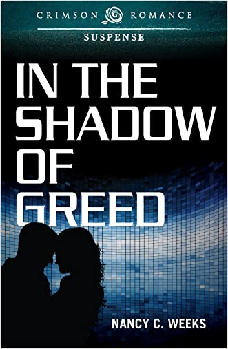 In the Shadow of Greed (Crimson Romance)