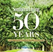 Southern Living 50 Years: A Celebration of People, Places, and Culture from Oxmoor House