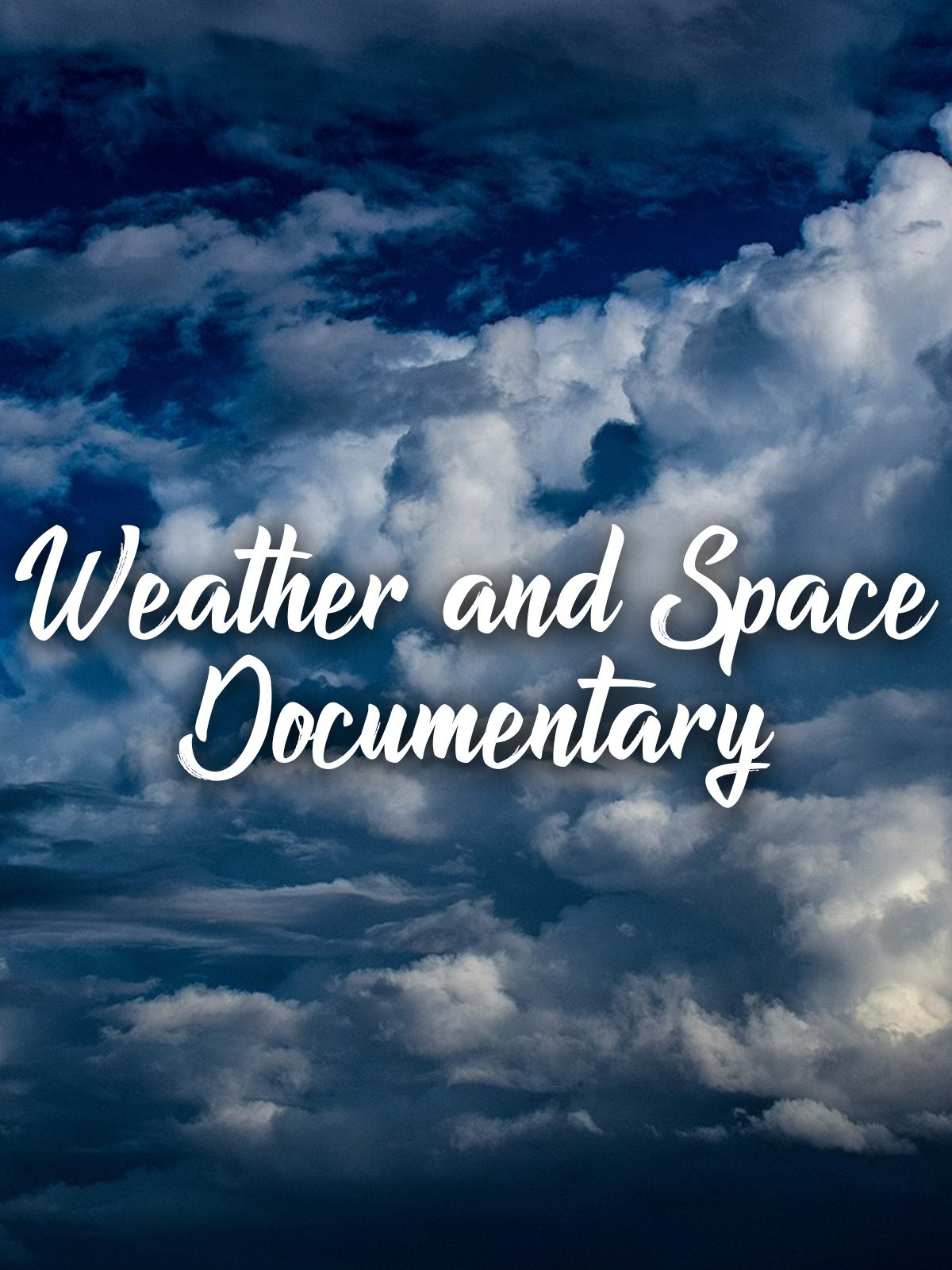 Weather and Space: Documentary