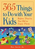 img - for 365 Things to Do With Your Kids Before They're Too Old to Enjoy Them book / textbook / text book