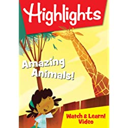 Highlights Watch & Learn!: Amazing Animals!