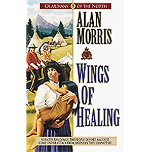 &#8220;Wings of Healing&#8221; by Alan Morris : Book Review