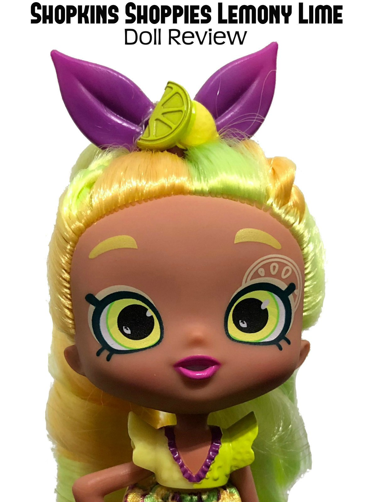 Review: Shopkins Shoppies Lemony Lime Doll Review