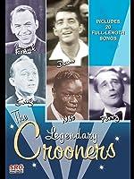 The Legendary Crooners - Frank Sinatra, Dean Martin, Bing Crosby, Nat King Cole