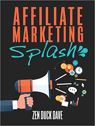Affiliate Marketing Splash: How to Build Affiliate Sites that Rank (and bank): Internet Marketing through Search Engine Optimization