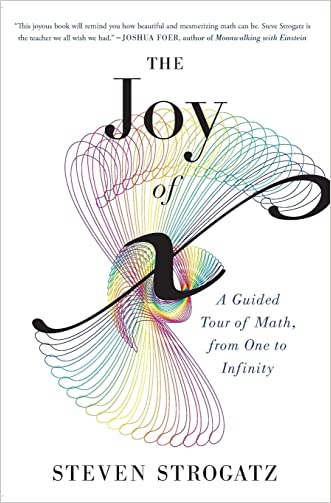 The Joy of x: A Guided Tour of Math, from One to Infinity written by Steven Strogatz