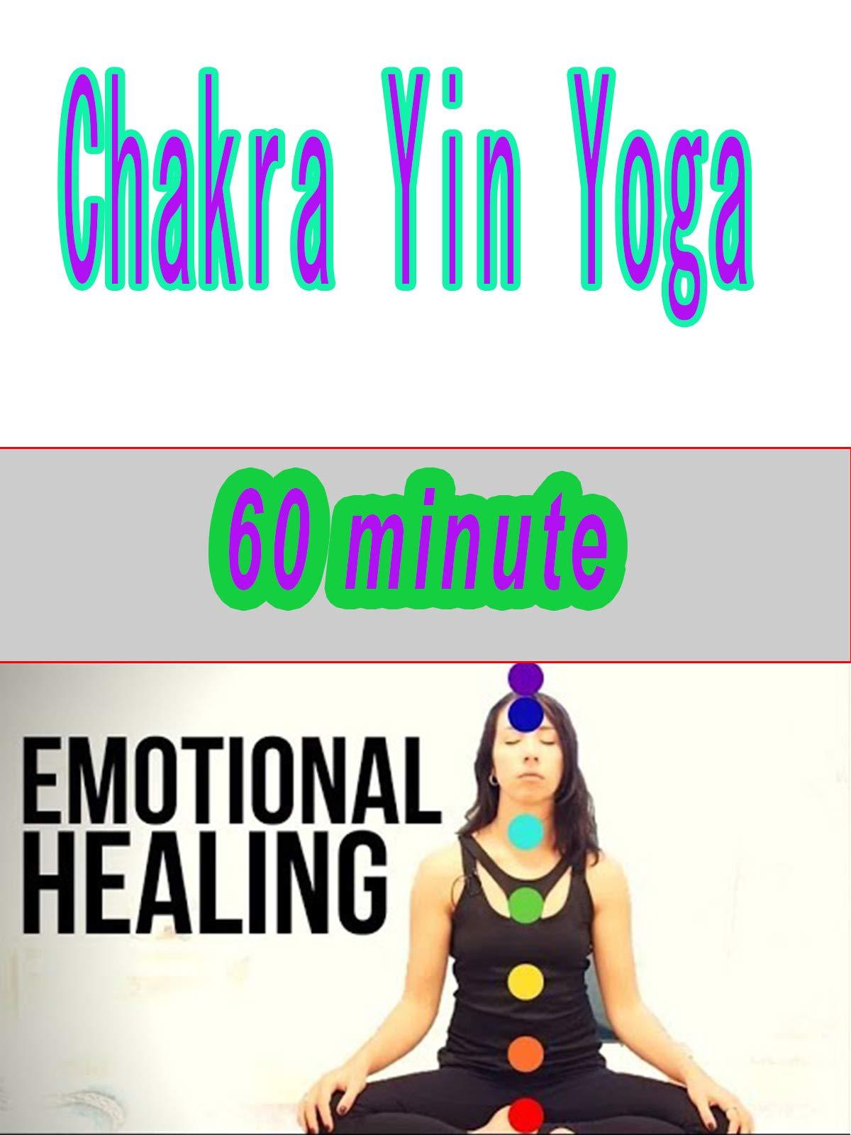 Chakra Yin Yoga for Emotional Healing - 60 minute