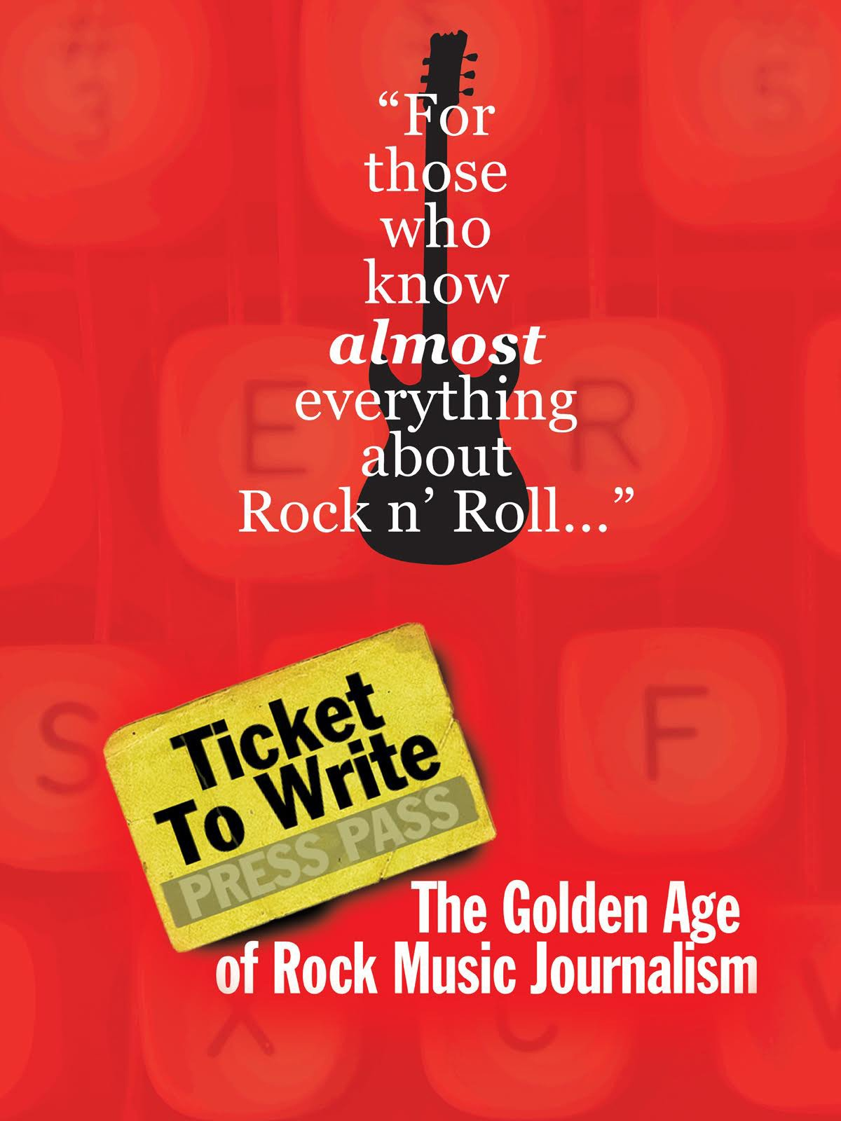 Ticket To Write: The Golden Age of Rock Music Journalism on Amazon Prime Instant Video UK