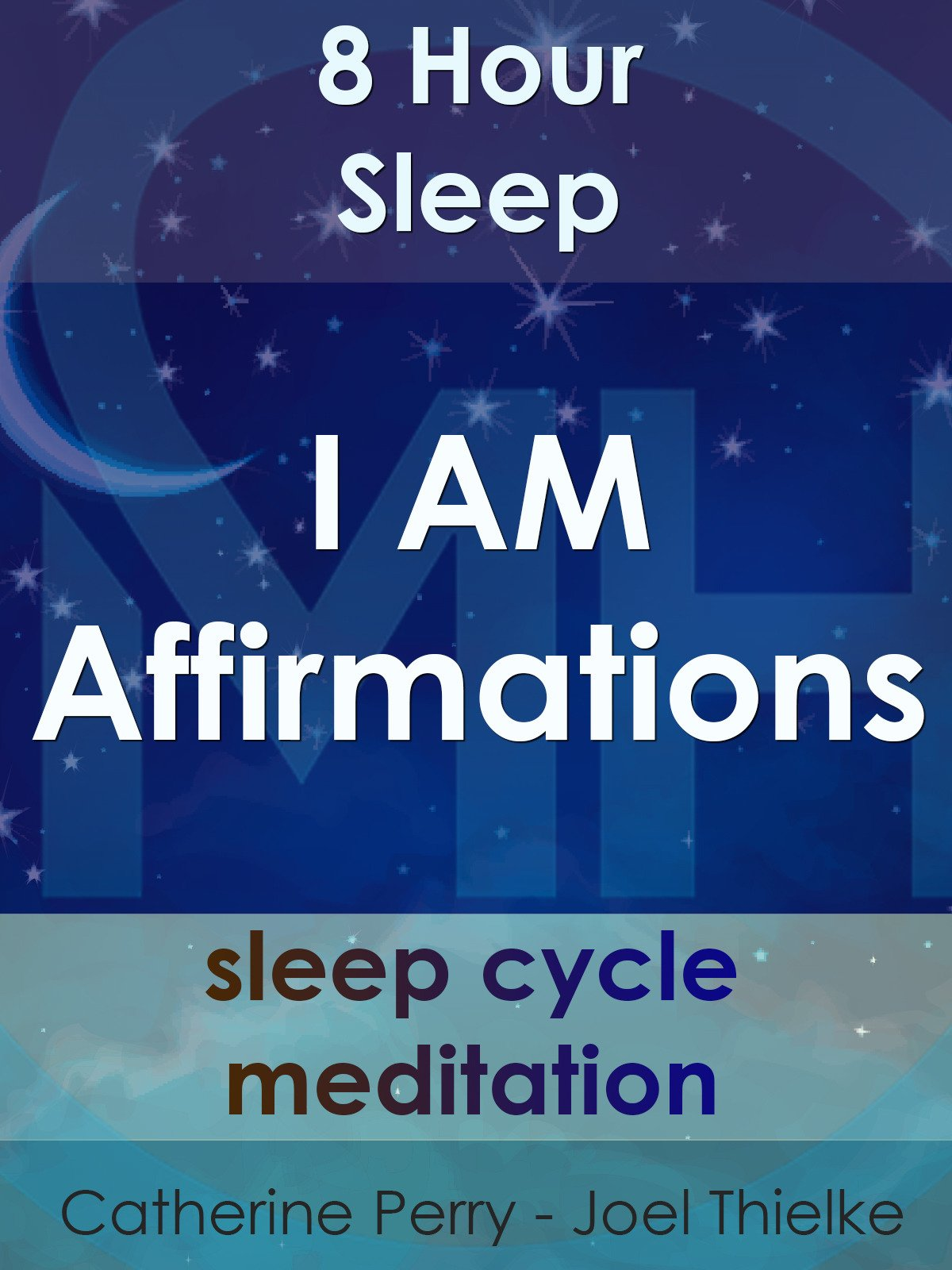 I Am Affirmations: 8 Hour Sleep Cycle Meditation