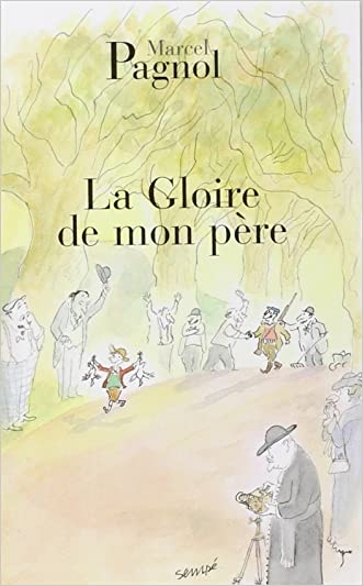 La Gloire de Mon Pere (Fortunio) (French Edition) written by Marcel Pagnol