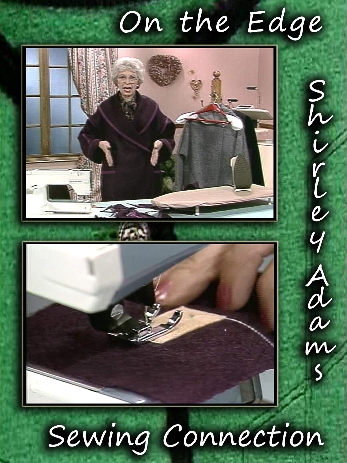 On The Edge with Shirley Adams Sewing Connection