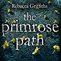 The Primrose Path Audiobook by Rebecca Griffiths Narrated by Janine Cooper-Marshall