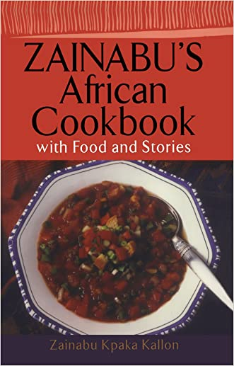 Zainabu's African Cookbook: With Food and Stories