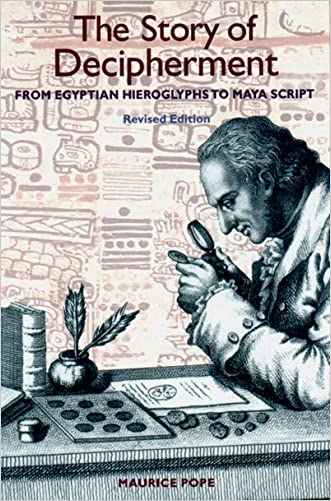 The Story of Decipherment: From Egyptian Hieroglyphs to Maya Script