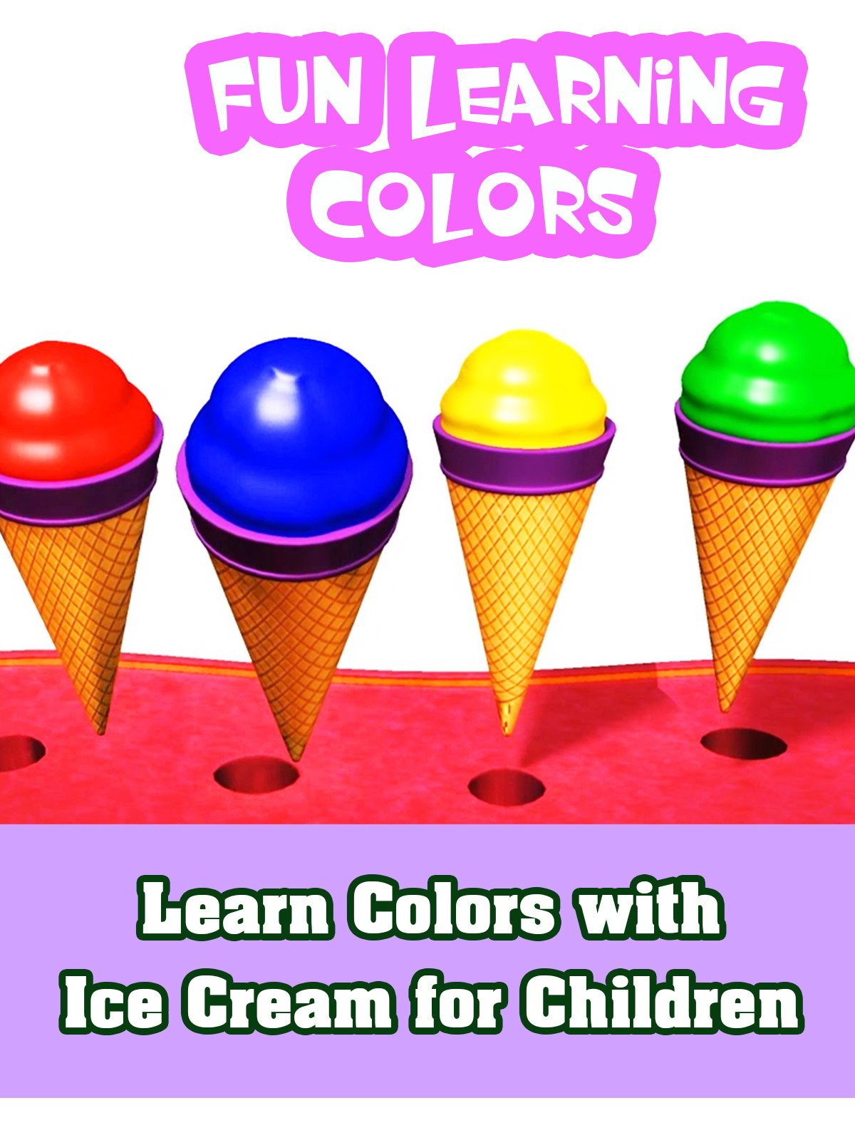 Learn Colors with Ice Cream for Children Fun Learning Colours