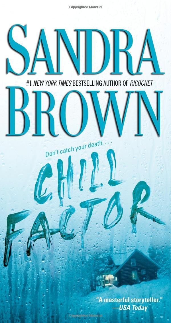 Chill Factor: A Novel: Sandra Brown: 9780743466776: Amazon.com: Books
