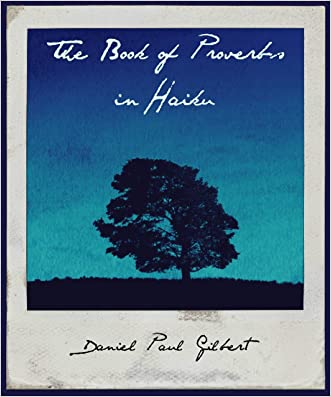 The Book of Proverbs in Haiku