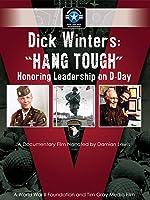 """Dick Winters """"Hang Tough"""""""