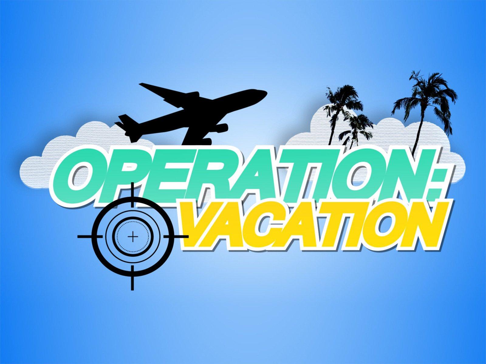 Operation Vacation - Season 2