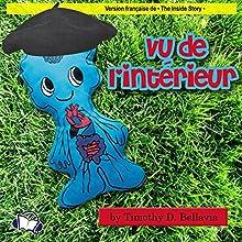 Vu de l'intérieur (French Edition) | Livre audio Auteur(s) : Timothy D. Bellavia Narrateur(s) : Danielle Ezra