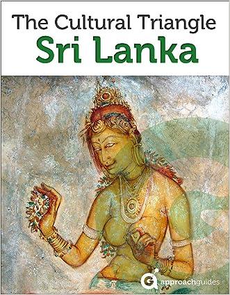 Sri Lanka Revealed: Cultural Triangle (Anuradhapura, Sigiriya, Polonnaruwa, Dambulla): (Travel Guide) written by Approach Guides
