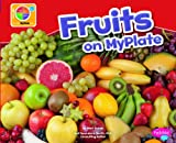 img - for Fruits on MyPlate (What's on MyPlate?) book / textbook / text book