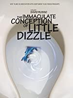 The Immaculate Conception of Little Dizzle (Tribeca Festival Premiere) [HD]