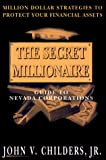 img - for The Secret Millionaire: Guide to Nevada Corporations book / textbook / text book