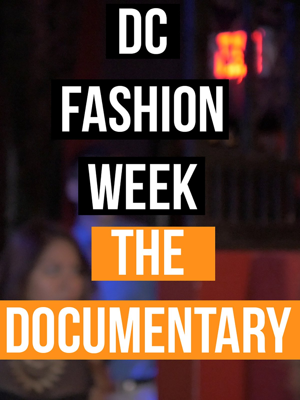 DC Fashion Week: The Documentary