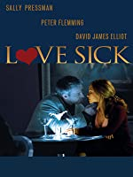 Love Sick: Secrets Of A Sex Addict [HD]