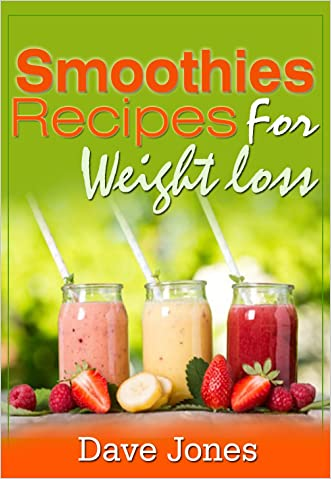 Smoothies Recipes For Weight Loss: Smoothie Recipe Book