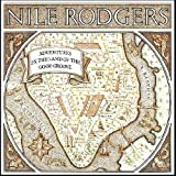 Adventures in the Land..by Nile Rodgers