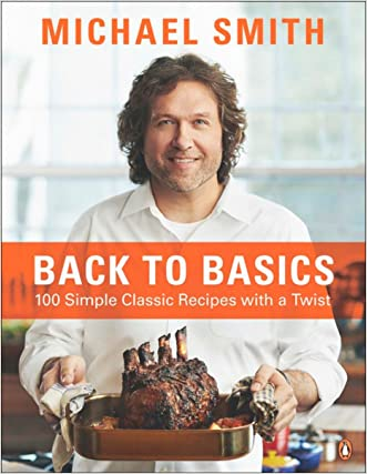 Back To Basics: 100 Simple Classic Recipes With A Twist